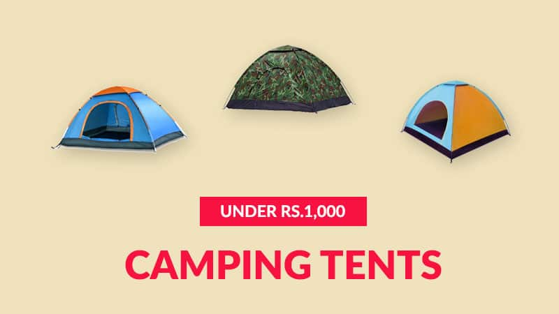 Best Camping Tents Under Rs.1,000 (August 2019)